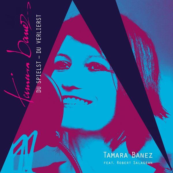 Tamara Banez - Du spielst - Du verlierst