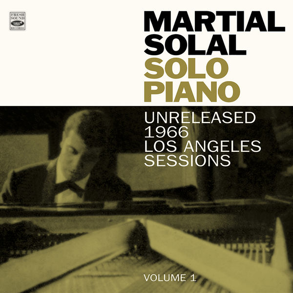 Martial Solal - Martial Solal. Solo Piano. Unreleased 1966 Los Angeles Sessions Volume 1