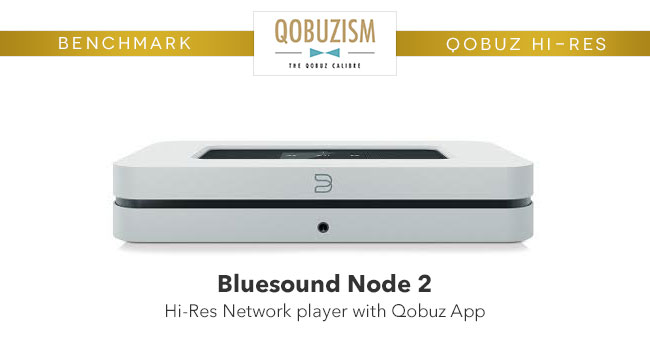 Bluesound Node 2: Qobuzism for this network reader with