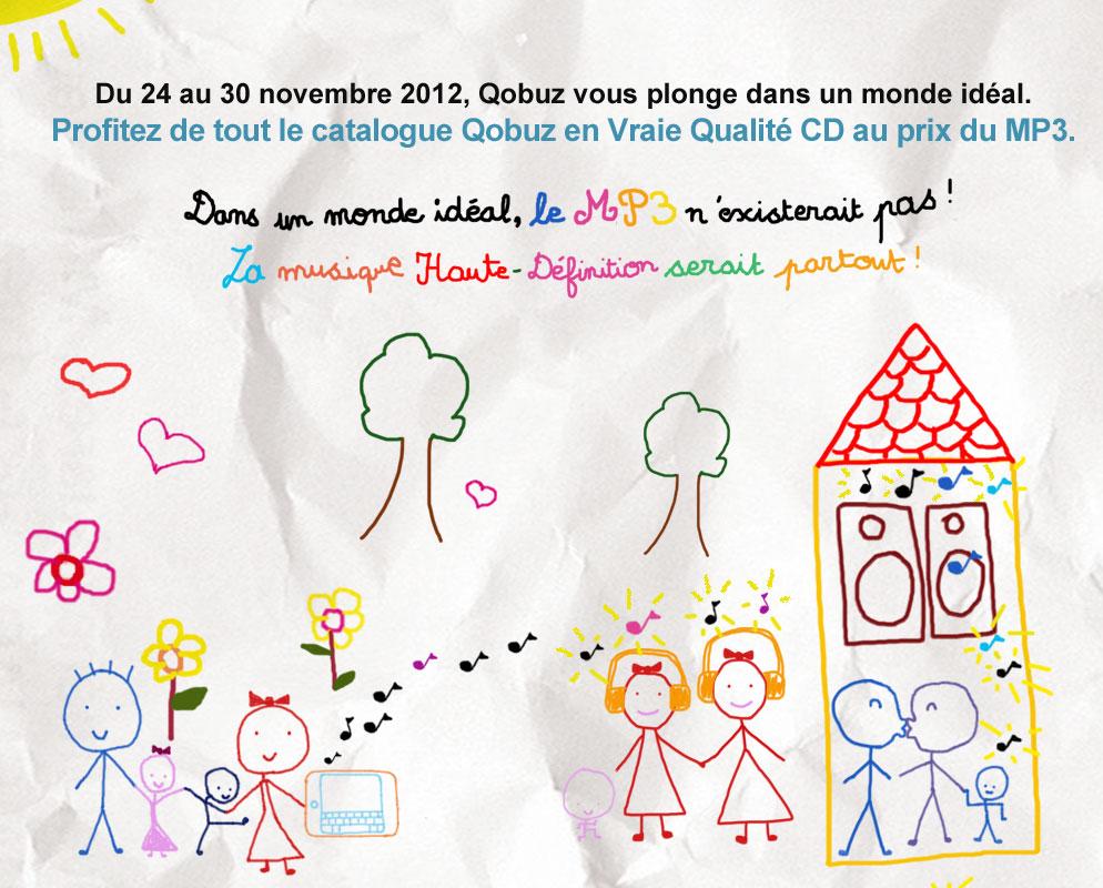 Du 24 au 30 novembre 2012, Qobuz vous plonge dans un monde idéal.